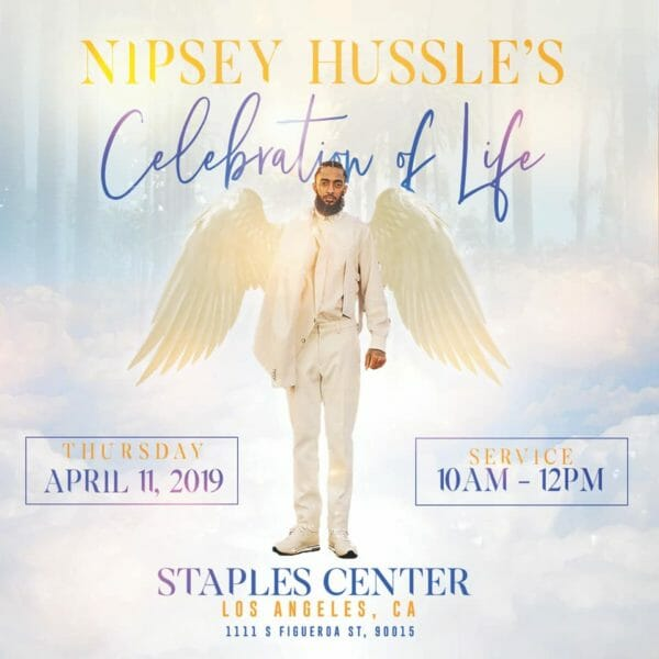 Nipsey-Hussles-Celebration-of-Life-Thursday-April-11-2019-Service-10AM-12PM-Staples-Center-Los-Angeles-poster, Nipsey Hu$$le, a rose from concrete, Culture Currents