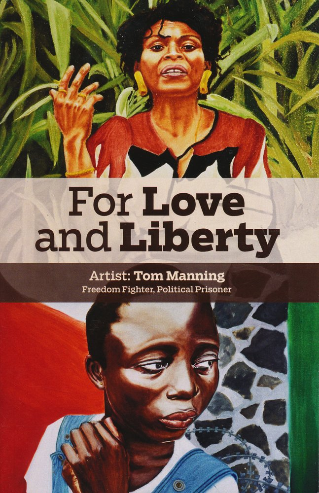 For-Love-and-Liberty-by-Tom-Manning-cover, Artist Tom Manning is gone, freedom fighter for Blacks, Natives, workers and all oppressed people, Behind Enemy Lines