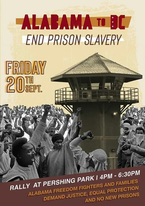 Alabama-to-DC-End-Prison-Slavery-092019-at-Pershing-Park-DC-poster-1, Alabama prisoners and families rally in Washington DC to demand justice and equal protection Sept. 20, Behind Enemy Lines