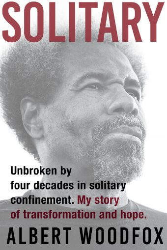 Solitary-Unbroken-by-four-decades-in-solitary-confinement.-My-story-of-transformation-and-hope.-Albert-Woodfox-cover, Making and Unmaking Mass Incarceration (MUMI) Conference at Ole Miss, Behind Enemy Lines