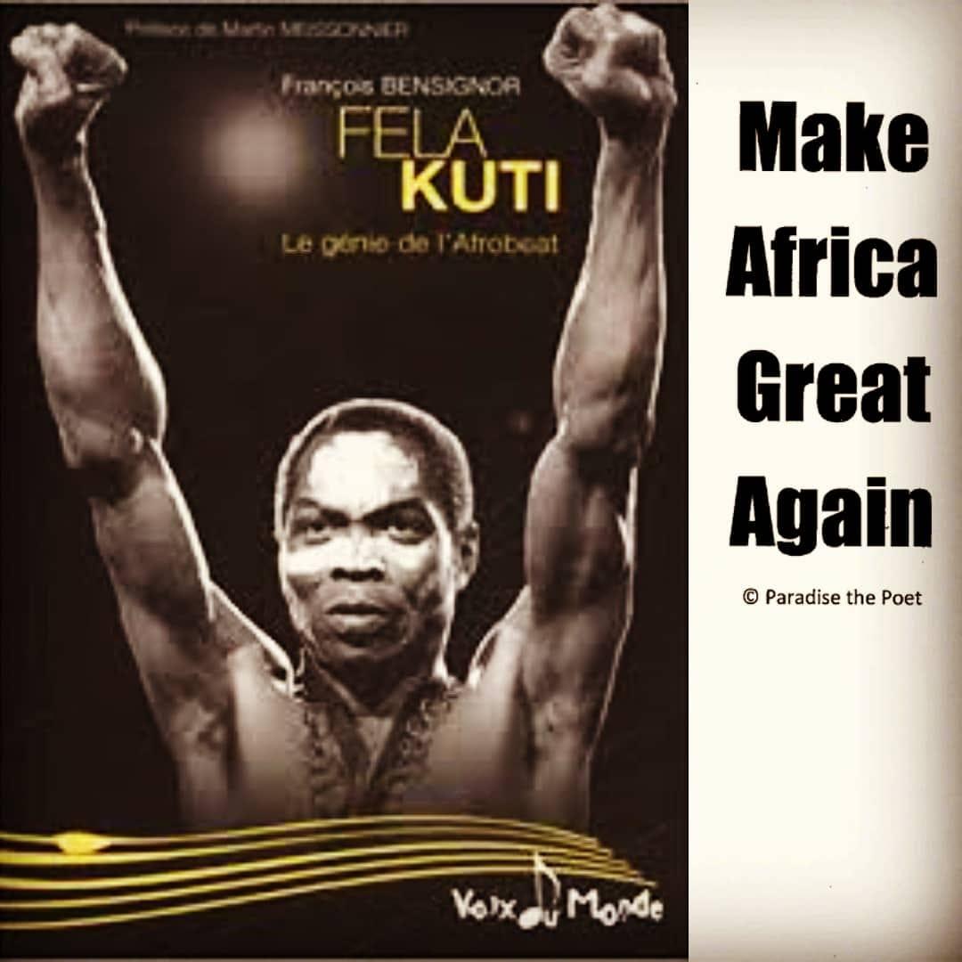 Make-Africa-Great-Again-Fela-Kuti-by-Paradise, Our 2020 Vision: Make Africa Great Again, Culture Currents