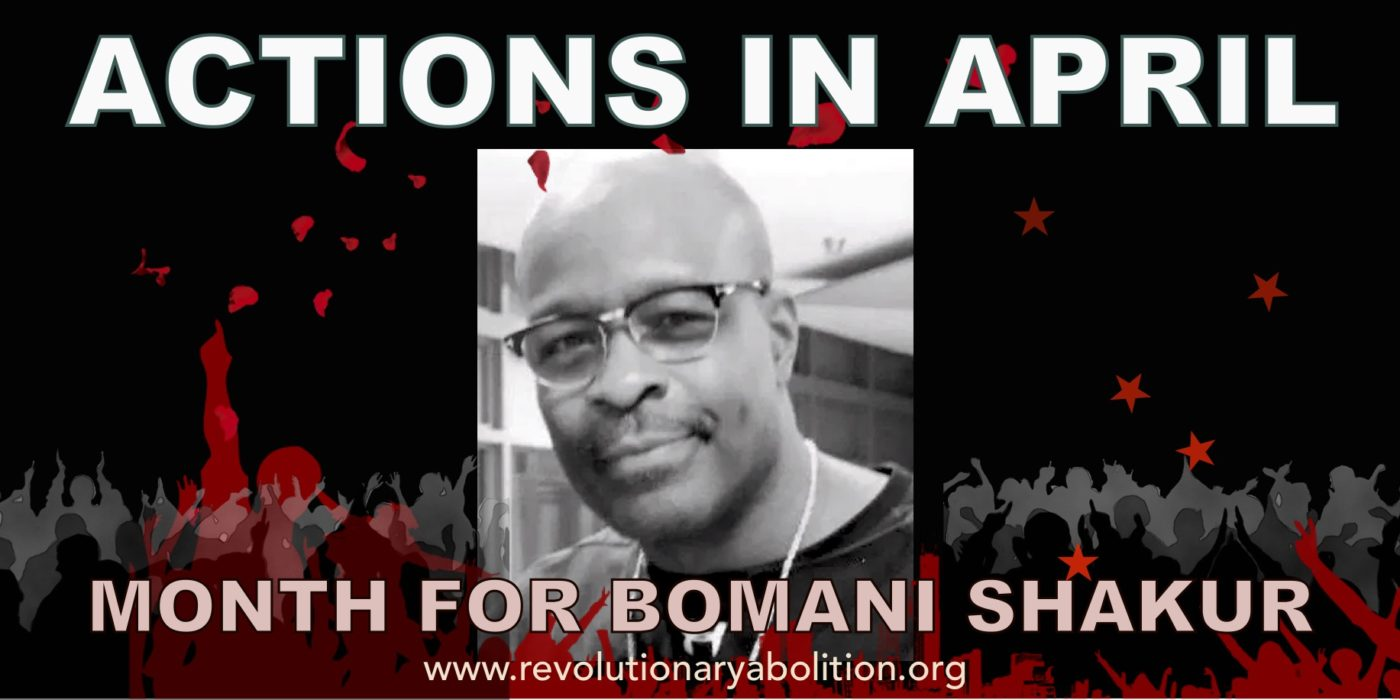 Actions-in-April-Month-for-Bomani-Shakur-www.revolutionaryabolition.org'-heading-1400x700, Bomani Shakur's life matters, Behind Enemy Lines