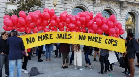 No-more-jails-no-more-cops-banner-w-balloons-outside-SF-City-Hall-by-Critical-Resistance, Closure close for notorious '850,' SF County Jail, Behind Enemy Lines