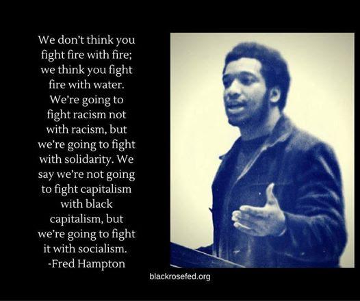 Fred-Hampton-meme-fight-racism-w-solidarity-capitalism-w-socialism, Jalil Muntaqim: Future focused in Black August 2020, Behind Enemy Lines
