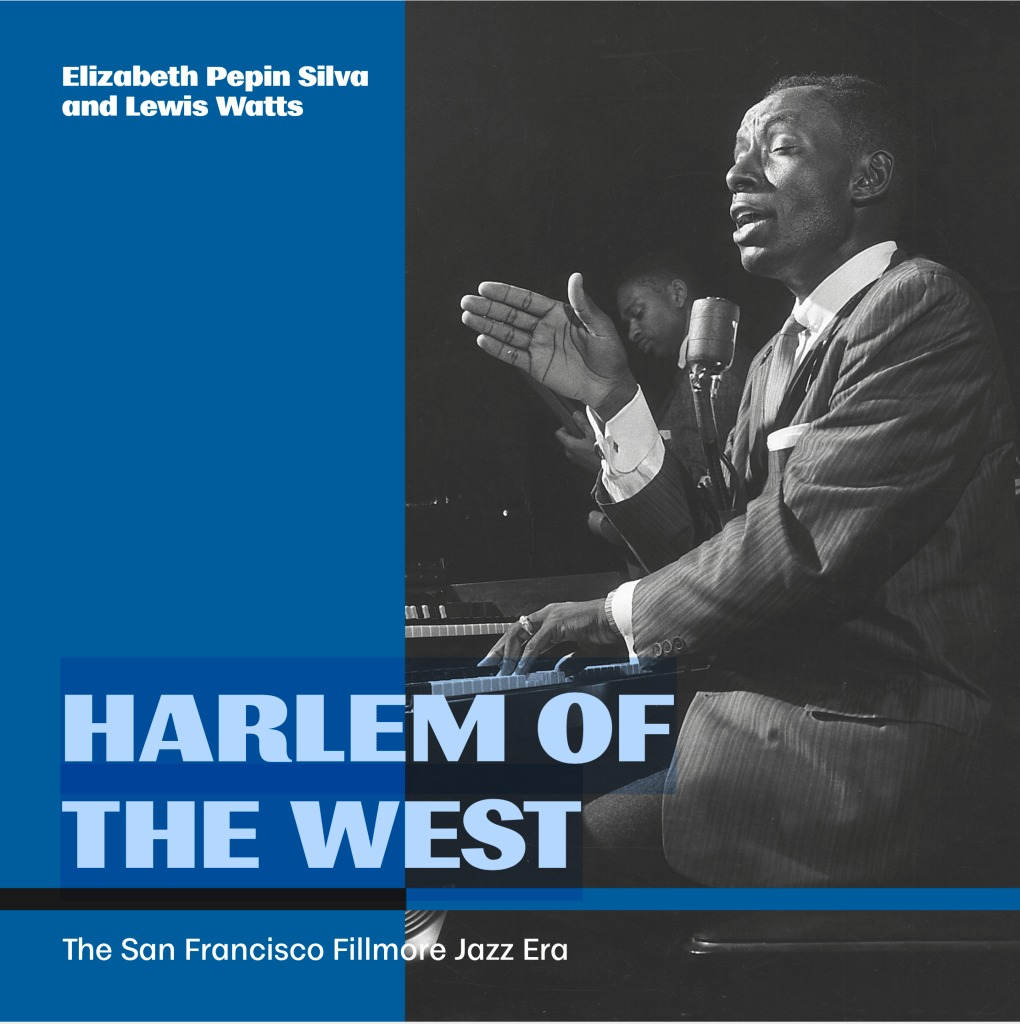 Harlem-of-the-West-The-San-Francisco-Fillmore-Jazz-Era-2020-cover, Fillmore: Harlem of the West, Culture Currents
