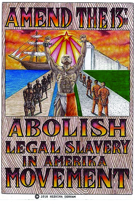 Amend-the-13th-Abolish-Legal-Slavery-in-Amerika-Movement-art-poster-by-Heshima-Denham-orig, Liberate the Caged Voices: Strategic release, Behind Enemy Lines
