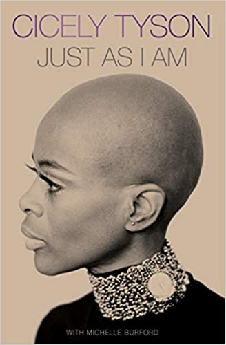 Cicely-Tyson-Just-as-I-Am-cover, Wanda's Picks March 2021, Culture Currents
