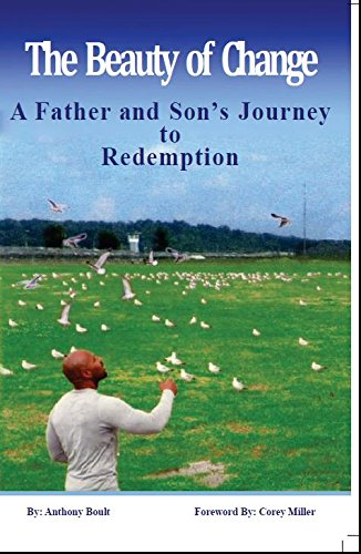 The-Beauty-of-Change-A-Father-and-Sons-Journey-to-Redemption-by-Anthony-Boult-cover, Louisiana: The last slave state in America, Behind Enemy Lines