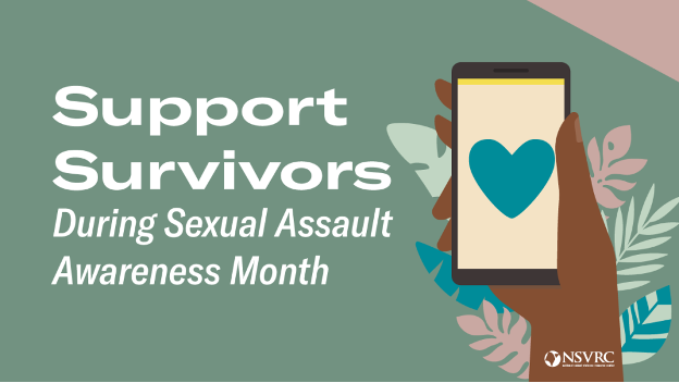 Support-Survivors-Sexual-Assault-Awareness-Month-0521-poster, Wanda's Picks for May 2021, Culture Currents