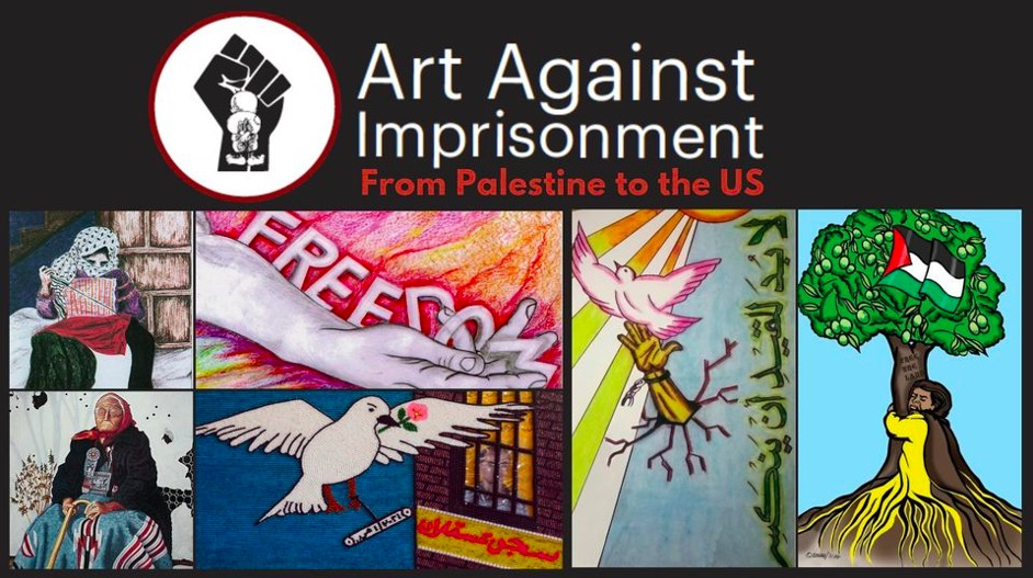 Art-Against-Imprisonment-exhibit-graphic-032121, 'Art Against Imprisonment – From Palestine to the U.S.', Culture Currents