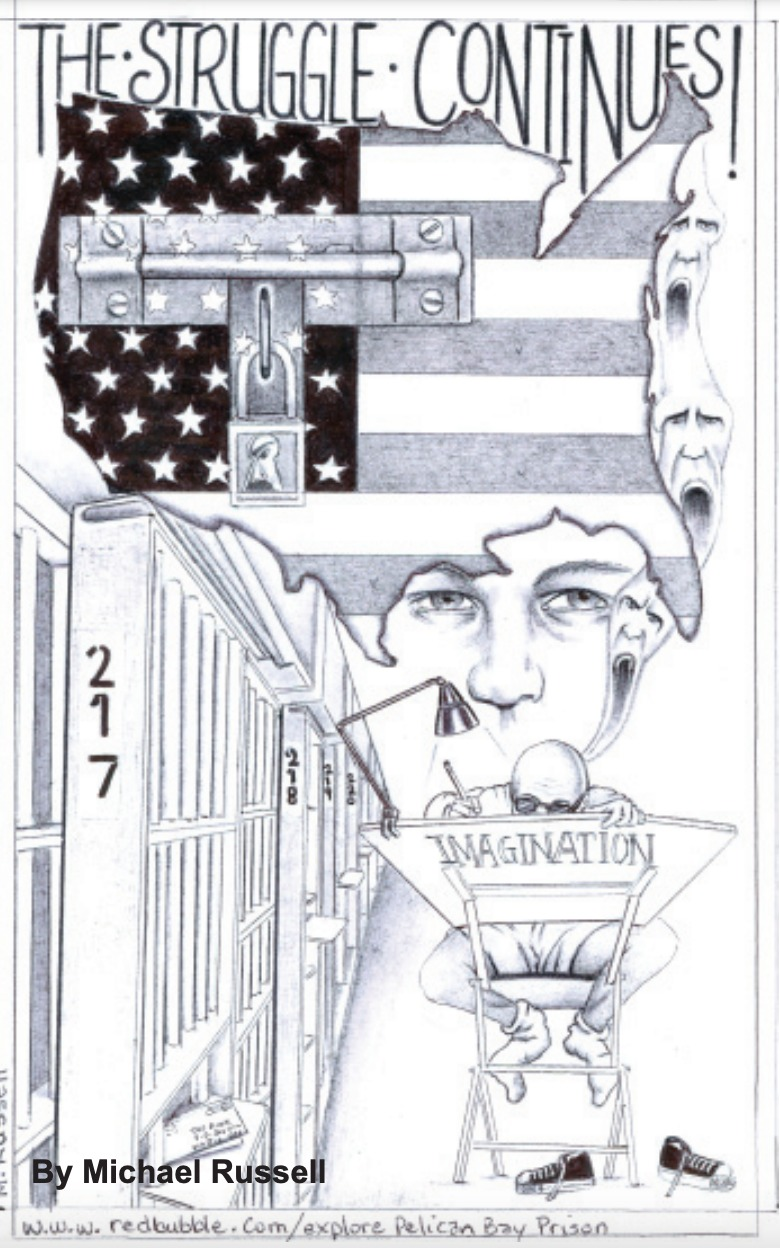 The-Struggle-Continues-art-by-Michael-D.-Russell, The struggle of our California Hunger Strike heroes is not over!, Behind Enemy Lines