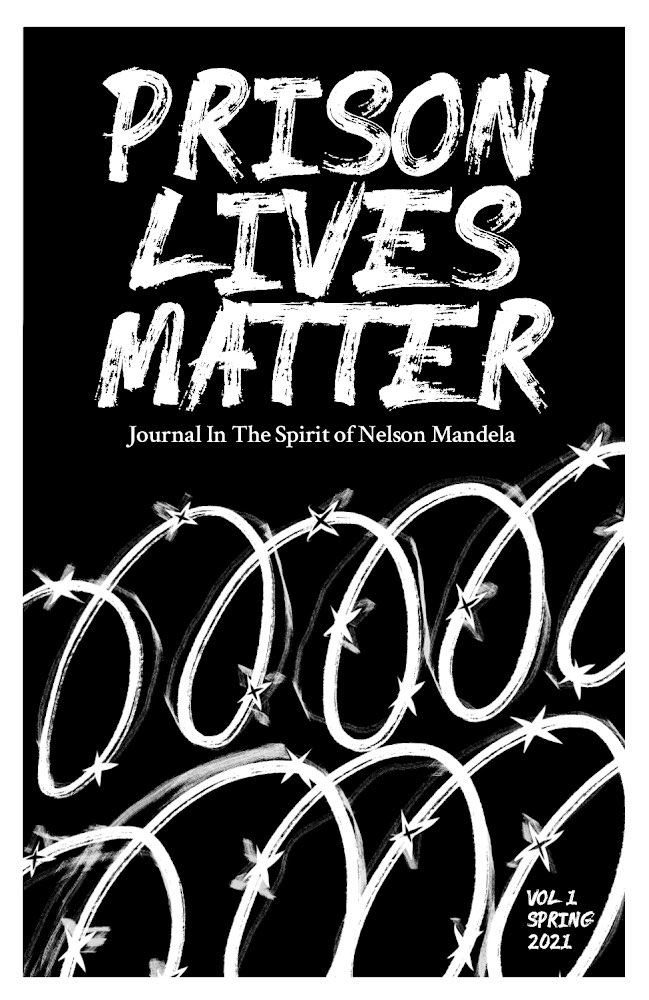 Prison-Lives-Matter-Journal-In-the-Spirit-of-Nelson-Mandela-cover, Building a united front inside: Educate, agitate, organize!, Behind Enemy Lines