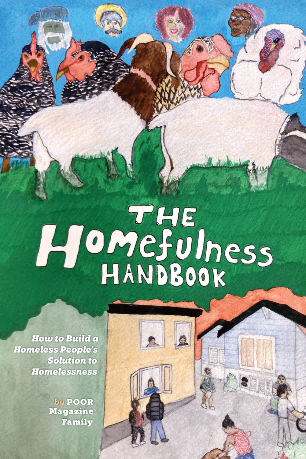 Homefulness-Handbook-by-POOR-Magazine-2021, 'Maybe you shouldn't be building this project', Local News & Views