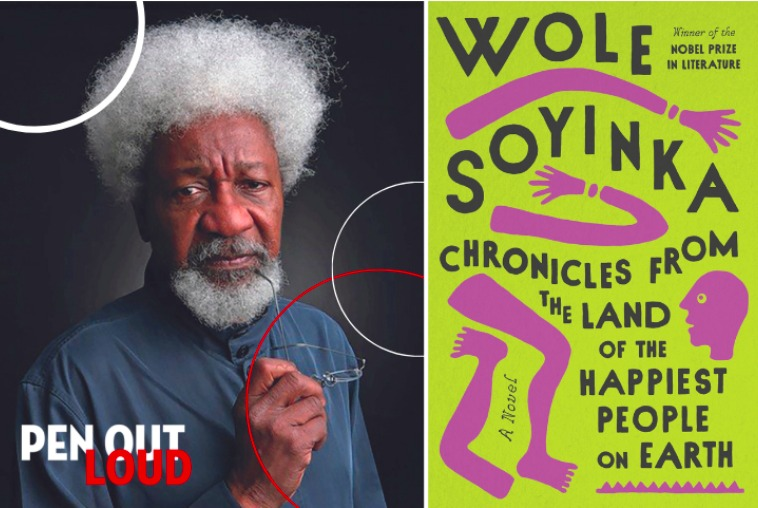 Pen-Out-Loud-Wole-Soyinka-Chronicles-from-the-Land-of-the-Happiest-People-on-Earth-1021, Wanda's Picks for October 2021, Culture Currents